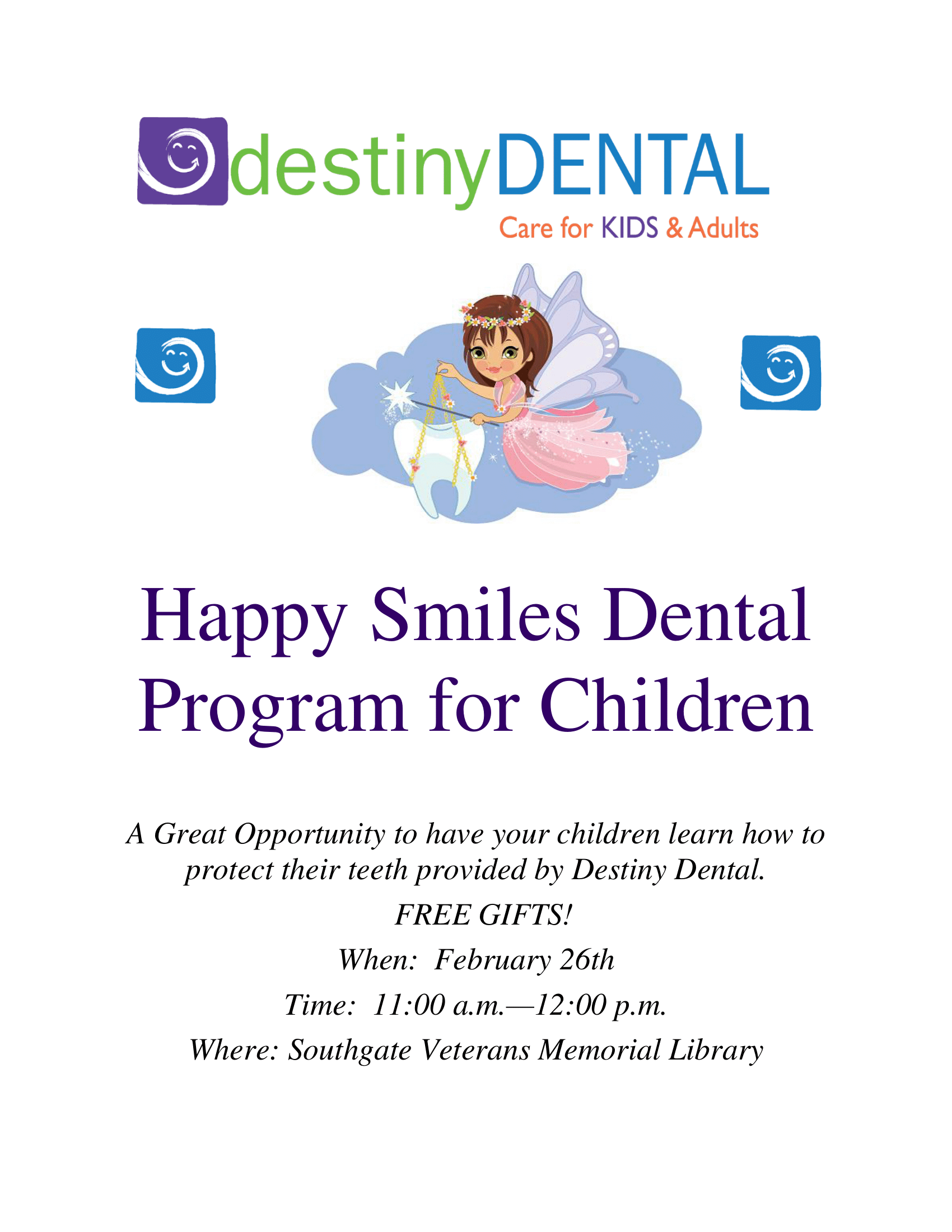 A Tooth Fairy with a molar and wand, with the text: 'destinyDENTAL Care for KIDS and Adults. Happy Smiles Dental Program for Children. A great opportunity to have your children learn how to protect their teeth provided by Destiny Dental. FREE GIFTS! When: February 26th. Time: 11am - 12pm. Where: Southgate Veterans Memorial Library'